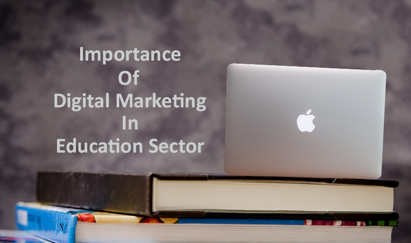 IMPORTANCE OF DIGITAL MARKETING IN AN EDUCATION SECTOR