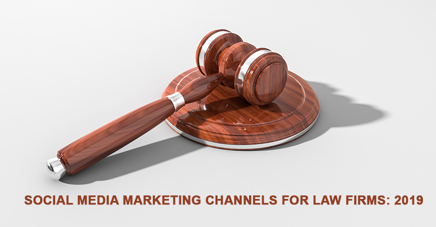 SOCIAL MEDIA MARKETING CHANNELS FOR LAW FIRMS 2019