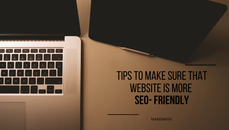 Tips to make sure that Website is more SEO- Friendly