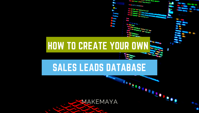 HOW TO CREATE YOUR OWN SALES LEADS DATABASES?